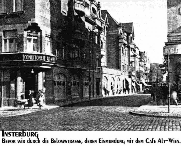Die Belowstrasse, deren Einmündung mit dem Cafe Alt-Wien, Insterburg